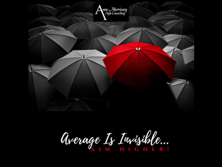 Average Is Invisible - Aim Higher!