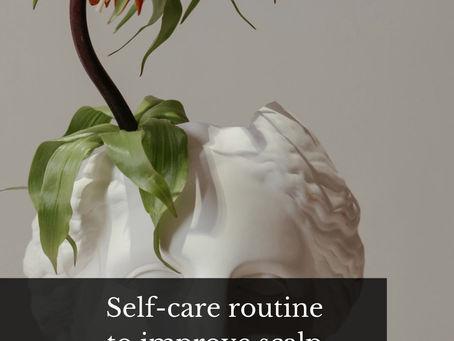 Self-care routine to improve scalp circulation & hair health