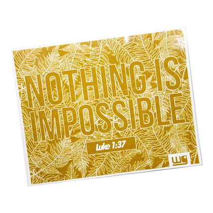 Nothing Is Impossible Sticker Short