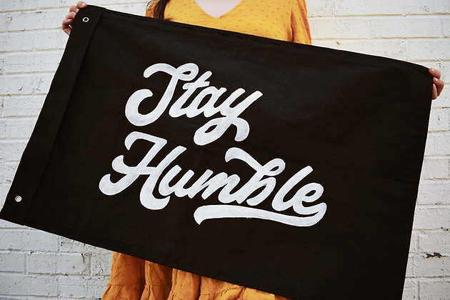 Stay Humble Flag