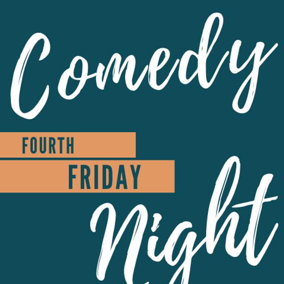 Fourth Friday Comedy Night