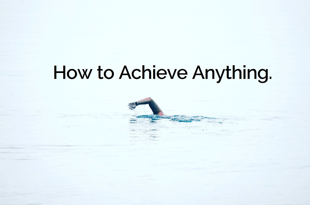 HOW TO ACHIEVE ANYTHING