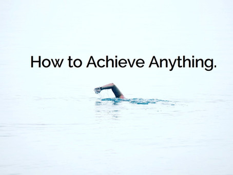 How to Achieve Anything.