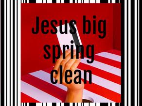 Jesus big spring clean