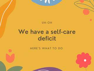 We Have a Self-Care Deficit
