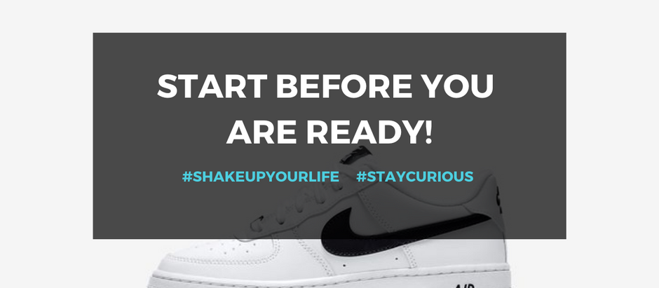 Shake up your life: Start before you are ready! : Phil Knight
