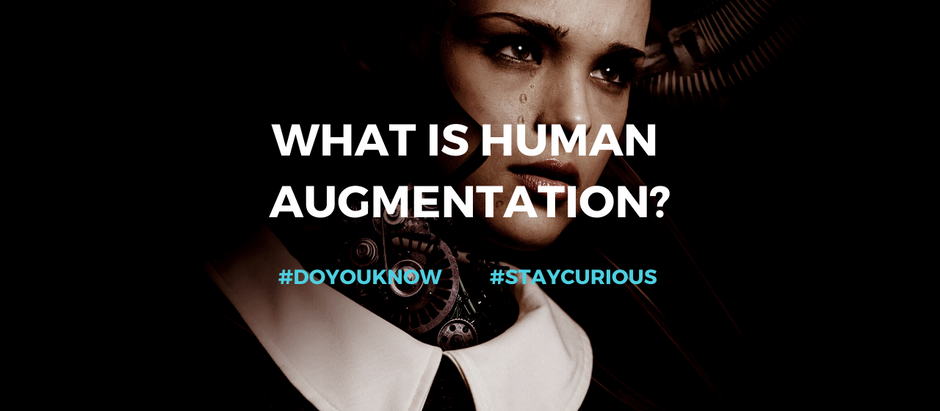 Do you know: What is Human Augmentation?