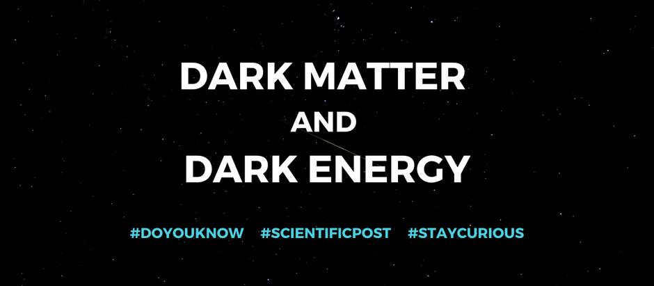 Do you know: Dark matter & Dark energy