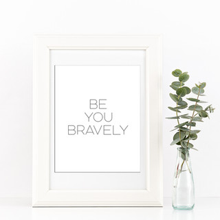 Be You Bravely Print