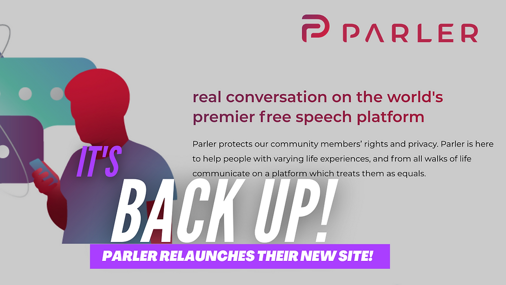 Parler Is Back Up & Has Relaunched Their New Site!