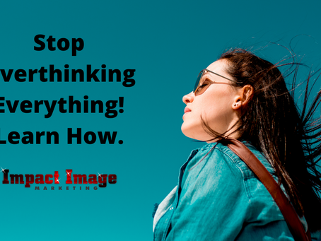 Stop Overthinking Everything! Learn How.
