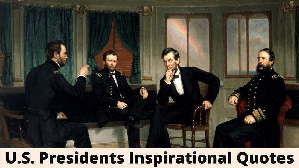U.S. Presidents Inspirational Quotes