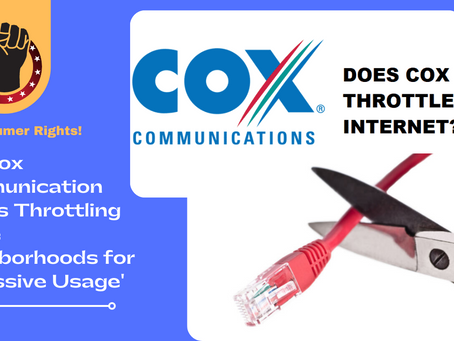 Major ISP Cox Communication Begins Throttling Entire Neighborhoods for 'Excessive Usage'