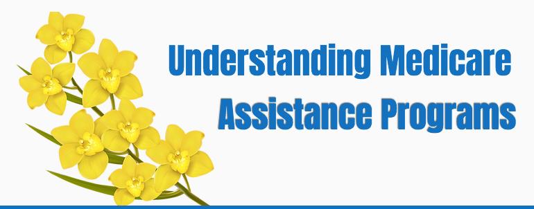 Understanding Medicare Assistance Programs