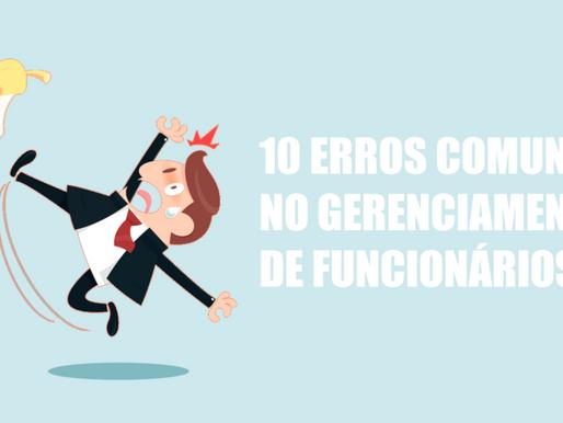 Os 10 erros de gestão mais cometidos pelos gerentes