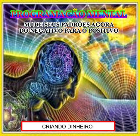 PROGRAMAÇÃO MENTAL- CRIANDO DINHEIRO