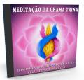 CD Meditação Chama Trina exclusivo