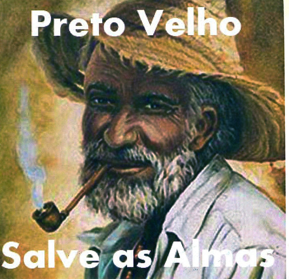 PRETO VELHO - SALVA AS ALMAS