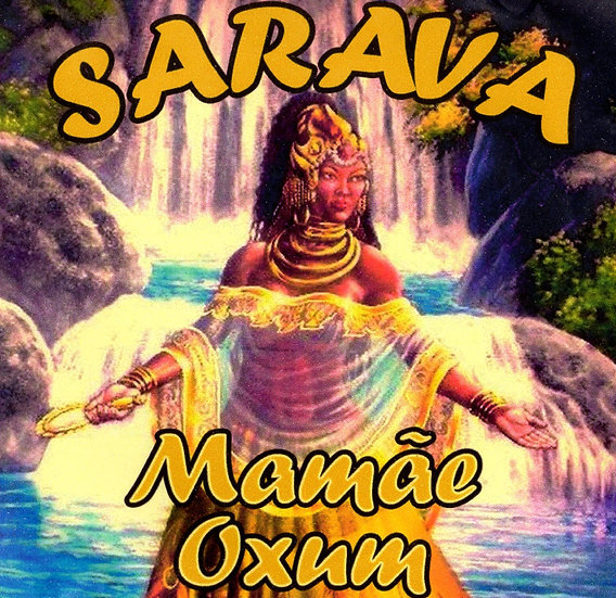 CD SARAVÁ MAMÃE OXUM