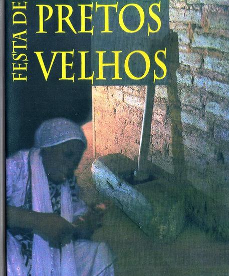 FESTA DE PRETOS VELHOS