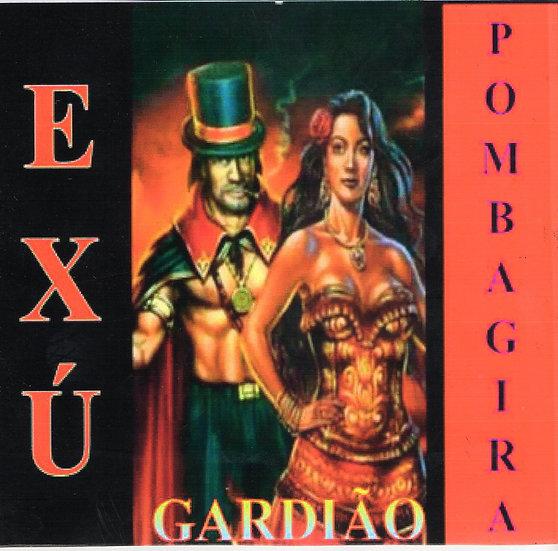 EXÚ GUARDIÃO - POMBA GIRA