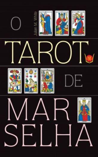 Tarot de Marselha, O (Livro + 78 cartas)