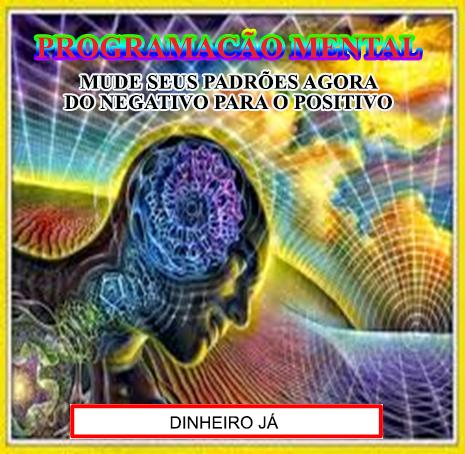 PROGRAMAÇÃO MENTAL- DINHEIRO JÁ