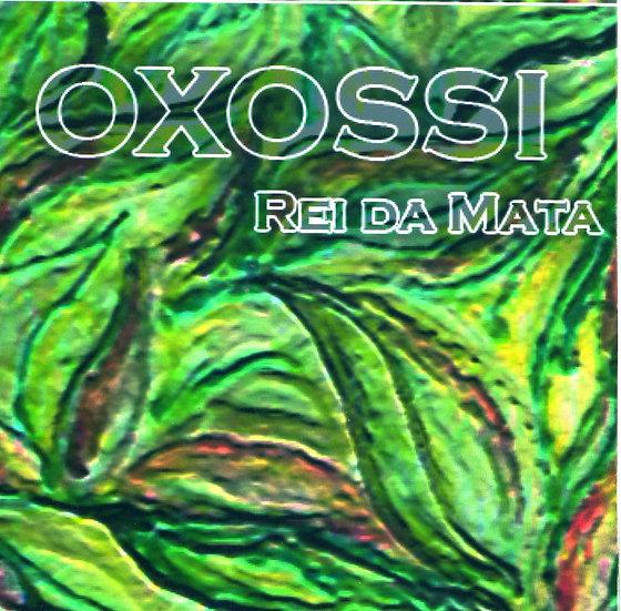 CD OXOSSI - O REI DA MATA