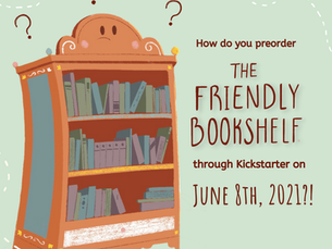 How to Order The Friendly Bookshelf Through Kickstarter!