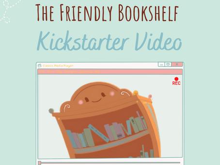 Be a Part of The Friendly Bookshelf's Kickstarter Video! 📹