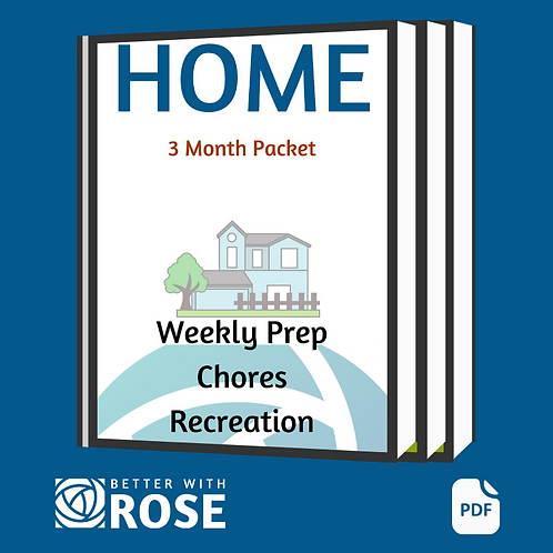 Home: 3 Month Packet - Weekly Prep - Chores - Recreation