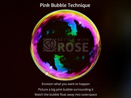 The Pink Bubble Technique