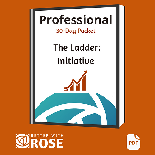 Professional: 30 Day Packet - The Ladder, Initiative