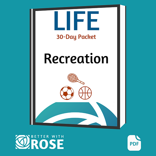 Life: 30 Day Packet - Recreation