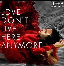 BEEA - LOVE DON'T LIVE HERE ANYMORE