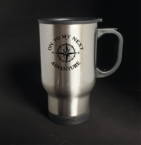 On To My Next Adventure stainless steel travel mug