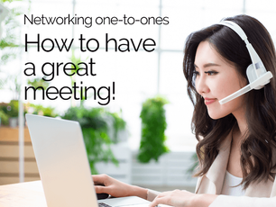 Networking One-to-Ones - How to Have a Great Meeting