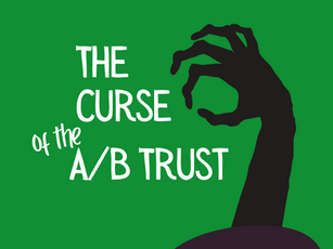 The Curse of the A/B Trust