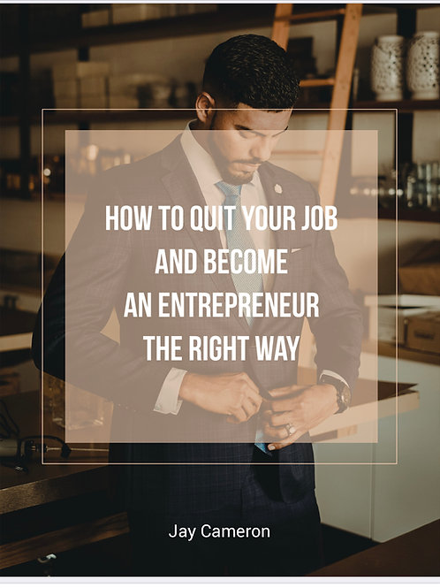 Ebook: How To Quit Your Job & Become An Entrepreneur The Right Way