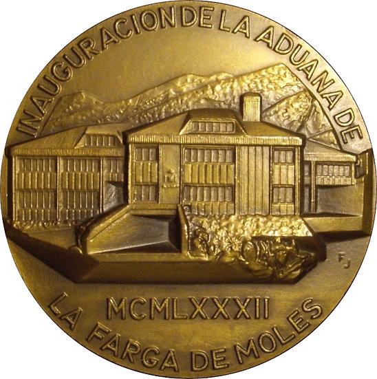 ESPAÑA. MEDALLA F.N.M.T.  INAUGURACION DE LA ADUANA DE LA FARGA DE MOLES. 1.982