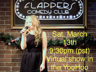 Saturday, March 13, 2021 FLAPPERS Comedy Virtual Show in the YooHoo Room