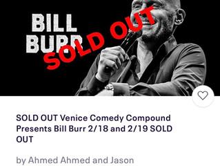 I'm Opening for BILL BURR!!!! Friday, Feb. 18, 2021