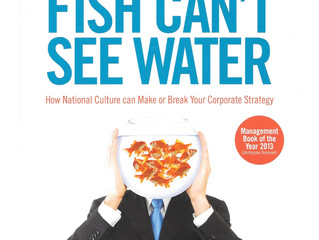 Book Review - Fish Can't See Water: National Culture Can Make or Break Your Corporate Strategy,