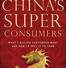 Book Review - China's Super Consumers: What 1 Billion Customers Want and How to Sell it to Them
