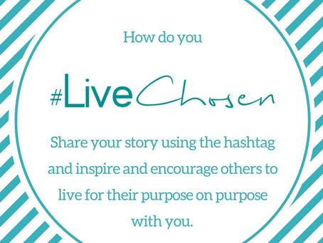 I #LiveChosen- Welcome
