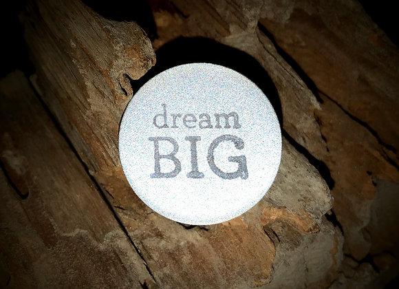 dream big, small pin