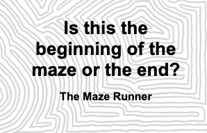 Image Of A Partial Maze Of MeiroKodo With A Quote From The Maze Runner Movie Series:  Is This The Beginning Of The Maze Or The End