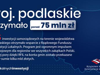 Województwo podlaskie otrzymało ponad 75 mln zł z RFIL