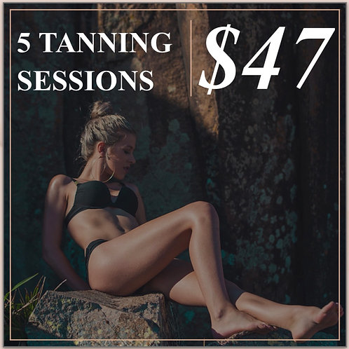 5 TANNING SESSIONS