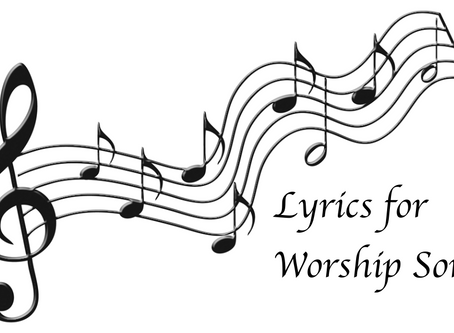 Lyrics for Sept 6 2020 Out Door Worship Service